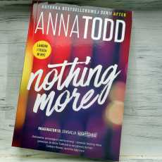 Przepis na ,,Nothing more' Anna Todd
